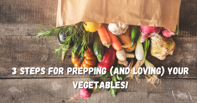 3 Steps for prepping (and loving) your vegetables! image